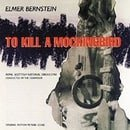 To Kill A Mockingbird: Original Motion Picture Score (1996 Re-recording)