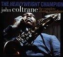 The Heavyweight Champion: The Complete Atlantic Recordings of John Coltrane (Incl: 7 CD