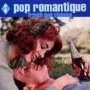 Pop Romantique: French Pop Classics