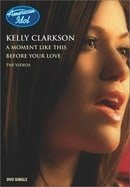 Kelly Clarkson - Before Your Love/A Moment Like This (DVD Single)