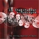 In the Chamber With Mudvayne: The String Quartet Tribute