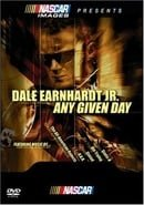 NASCAR - Dale Earnhardt Jr. - Any Given Day