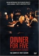 Dinner for Five                                  (2001-2005)
