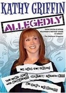 Kathy Griffin - Allegedly