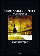 Simon & Garfunkel - Old Friends, Live on Stage