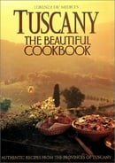 Tuscany : The Beautiful Cookbook
