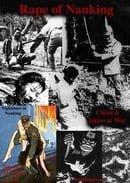 The Rape of Nanking (Disc 1 Side A). Unit 731, Sex Slaves & Comfort Women, Japanese War Time Atrocit