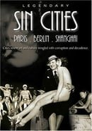 Legendary Sin Cities - Paris, Berlin & Shanghai