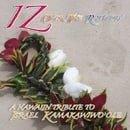 Iz Over the Rainbow: A Hawaiian Tribute Israel Kamakawiwo