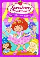 Strawberry Shortcake - Berry Blossom Festival