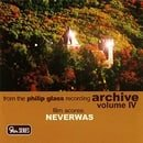 Neverwas (From the Philip Glass Recording Archive Vol 4)
