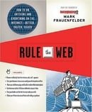 Rule the Web: How to Do Anything and Everything on the Internet---Better, Faster, Easier