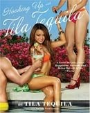 Hooking Up with Tila Tequila: A Guide to Love, Fame, Happiness, Success, and Being the Life of the P