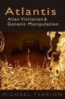 Atlantis, Alien Visitation and Genetic Manipulation