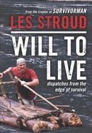 Will to Live: Dispatches from the Edge of Survival