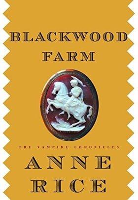 Blackwood Farm (The Vampire Chronicles)