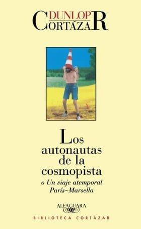 Los autonautas de la cosmopista (Spanish Edition)