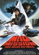 Mad Mission Part 4: You Never Die Twice