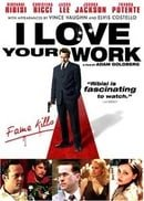 I Love Your Work                                  (2003)