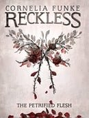 The Petrified Flesh (Reckless Book 1)