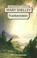 Frankenstein (Wordsworth Classics): Or, the Modern Prometheus