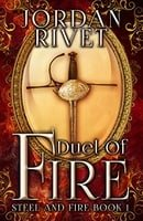Duel of Fire (Steel and Fire Book 1)