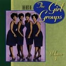 The Best Of The Girl Groups, Vol. 1