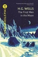The First Men In The Moon (S.F. Masterworks)