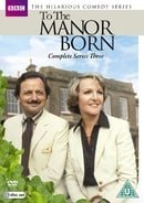 To The Manor Born: Complete Series Three