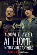I Don't Feel at Home in This World Anymore.                                  (2017)