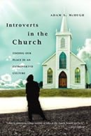 Introverts in the Church - Adam S McHugh
