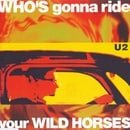 Who's Gonna Ride Your Wild Horses