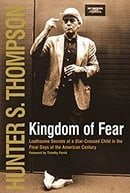 Kingdom of Fear : Loathsome Secrets of a Star-Crossed Child in the Final Days of the American Centur