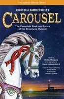 Rodgers & Hammerstein's Carousel: The Complete Book and Lyrics of the Broadway Musical (The Applause