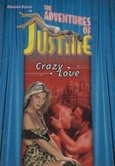 The Adventures Of Justine #5: Crazy Love  (Unrated)