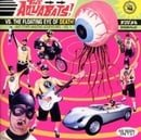 Aquabats Vs the Floating Eye of Death