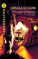 The Lathe Of Heaven (S.F. MASTERWORKS)