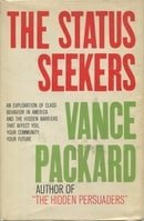 The status seekers; an exploration of class behavior in America and the hidden barriers that affect