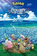 Pokémon the Movie: The Power of Us / Pokémon the Movie 21