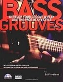 Bass Grooves: Develop Your Groove and Play Like the Pros in Any Style