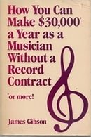 How You Can Make $30,000 As a Musician Without a Record Contract
