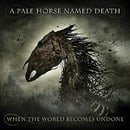 When the World Becomes Undone [Explicit]