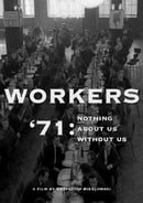 Workers '71: Nothing About Us Without Us