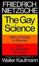 The Gay Science, with a prelude in rhymes and an appendix of songs. Translated, with commentary , by