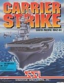 Carrier Strike: South Pacific 1942-44