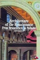 Architecture of the Renaissance: From Brunelleschi to Palladio