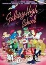 Galaxy High School                                  (1986- )