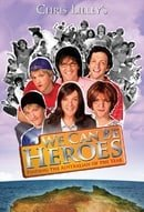 We Can Be Heroes                                  (2005-2005)