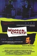The Woman Chaser                                  (1999)