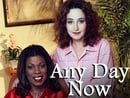 Any Day Now                                  (1998-2002)